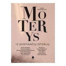 MOTERYS. 12 įkvepiančių istorijų/ Aušra Prasauskaitė
