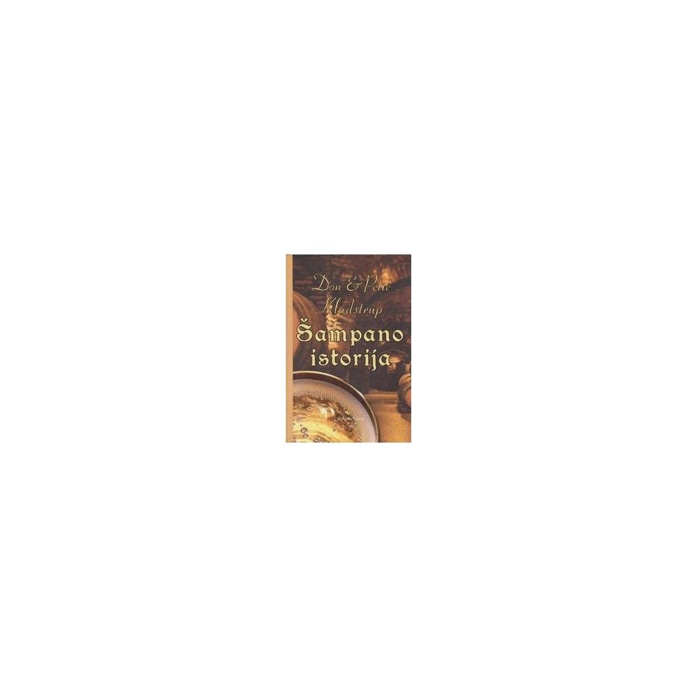 Šampano istorija/ Kladstrup D., Kladstrup P.