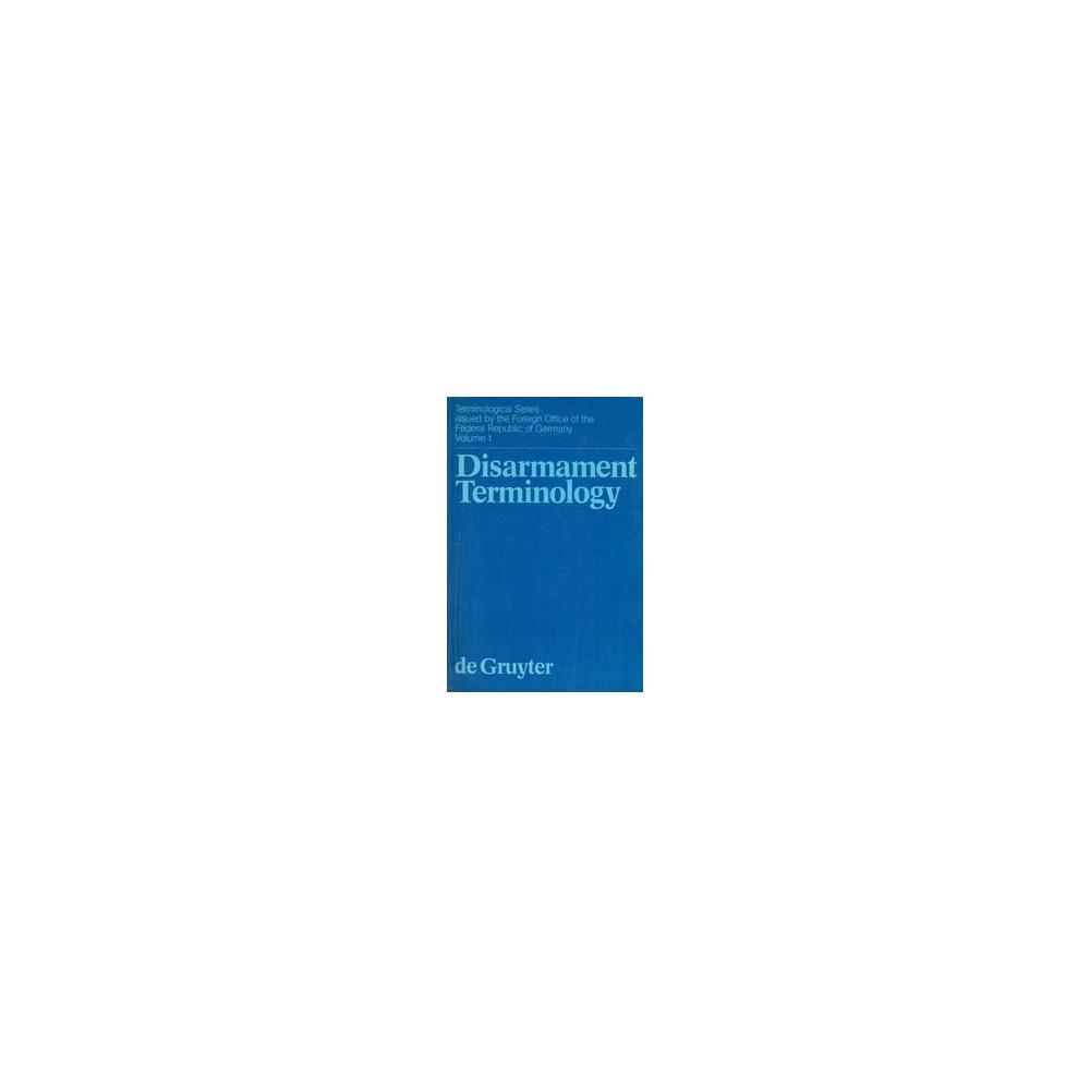 Disarmament Terminology/ W. de Gruyter