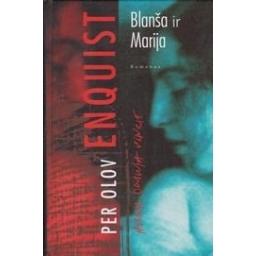 Blanša ir Marija/ Enquist O. Per
