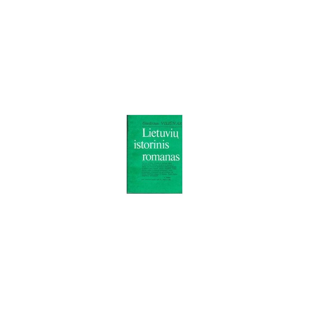 Lietuvių istorinis romanas/ Viliūnas Giedrius