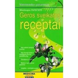 Geros sveikatos receptai/ Papečkys Mindaugas