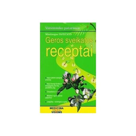 Geros sveikatos receptai/ Papečkys M.