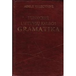 Funkcinė lietuvių kalbos gramatika/ Valeckienė Adelė