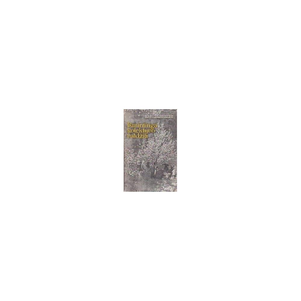 Išmintinga kolektyvo valdžia/ Suchomlinskis V.