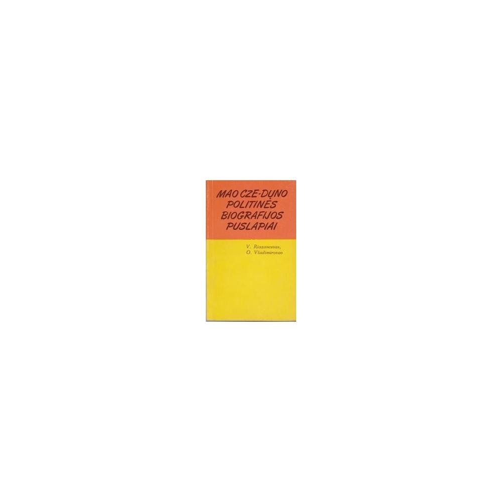Mao Cze-Duno politinės biografijos puslapiai/ RiazancevasV. Vladimirovas O.