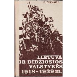 Lietuva ir didžiosios valstybės 1918-1939 m./ Žepkaitė Regina