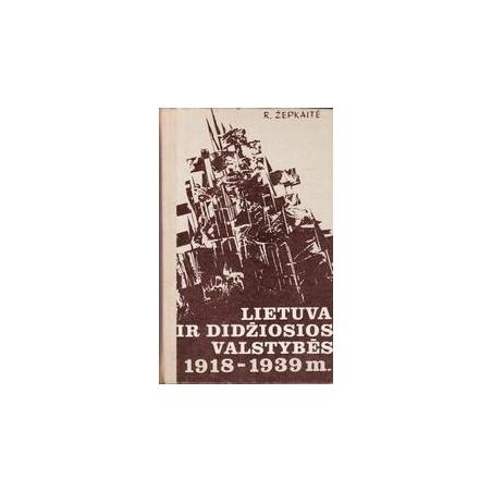 Lietuva ir didžiosios valstybės 1918-1939 m./ Žepkaitė R.