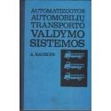 Automatizuotos automobilių transporto valdymo sistemos/ Baublys A.