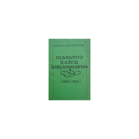 Maironio raštų bibliografija (1883-1989)/ Adomavičius Romas