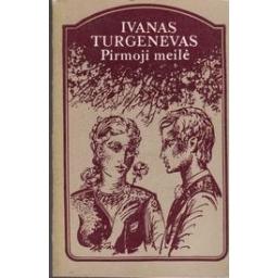 Pirmoji meilė/ Turgenevas I.