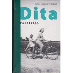 Dita: paralelės/ Lomsargytė-Pukienė S.