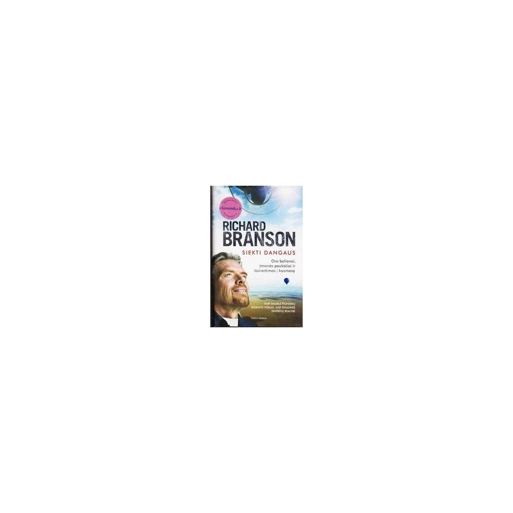 Siekti dangaus/ Richard Branson