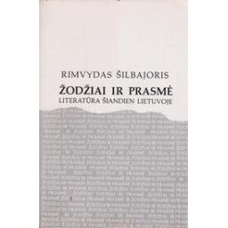 Žodžiai ir prasmė. Literatūra šiandien Lietuvoje/ Šilbajoris R.