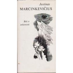 Būk ir palaimink/ Marcinkevičius J.