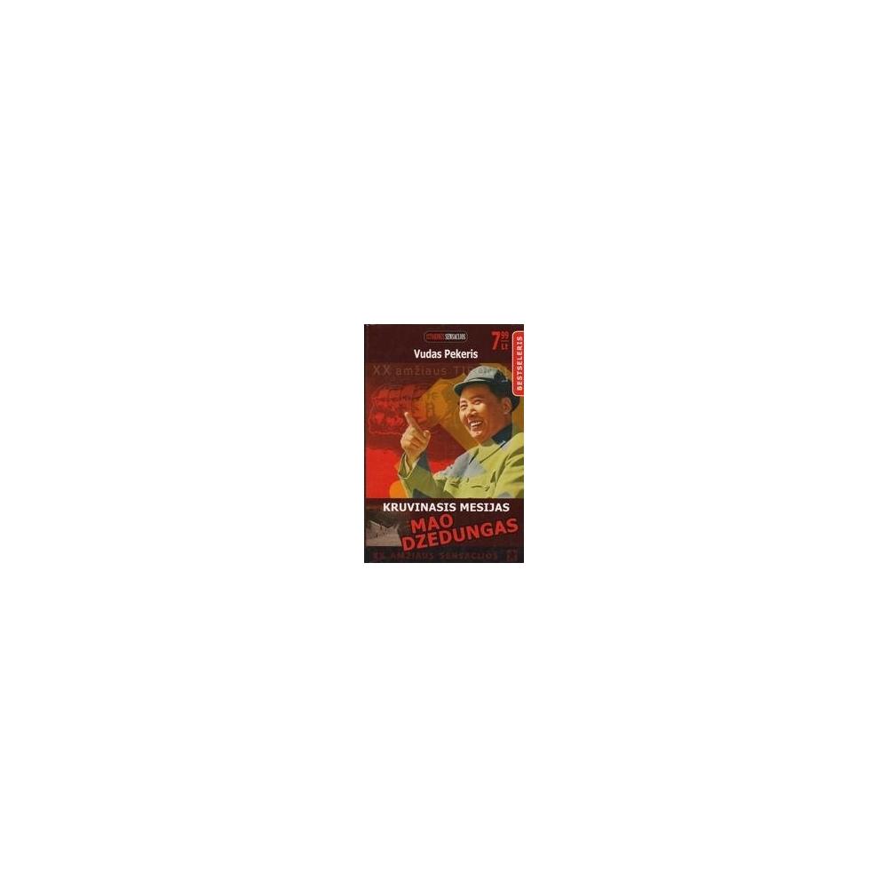 Kruvinasis mesijas: Mao Dzedungas/ Pekeris V.