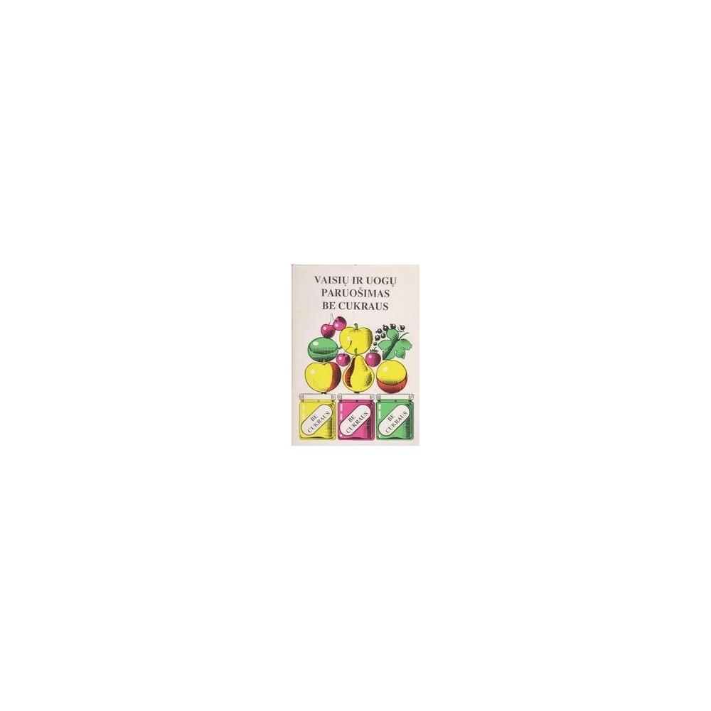 Vaisių ir uogų paruošimas be cukraus/ Meituvas A.