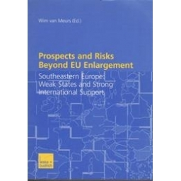 Prospects and Risks Beyond EU Enlargement/ van Meurs W.