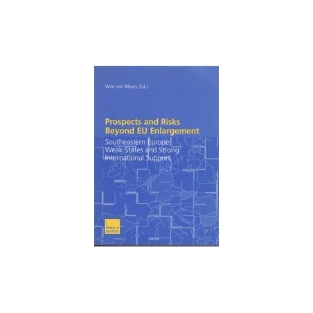 Prospects and Risks Beyond EU Enlargement/ van Meurs W.