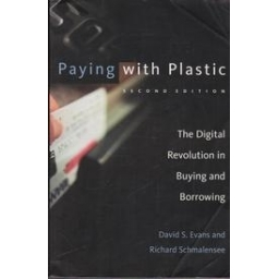 Paying with Plastic: The Digital Revolution in Buying and Borrowing/ Evans D. S. and Schmalensee R.