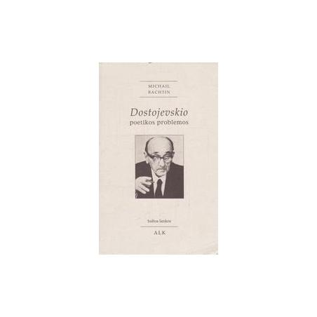 Dostojevskio poetikos problemos/ Bachtin M.