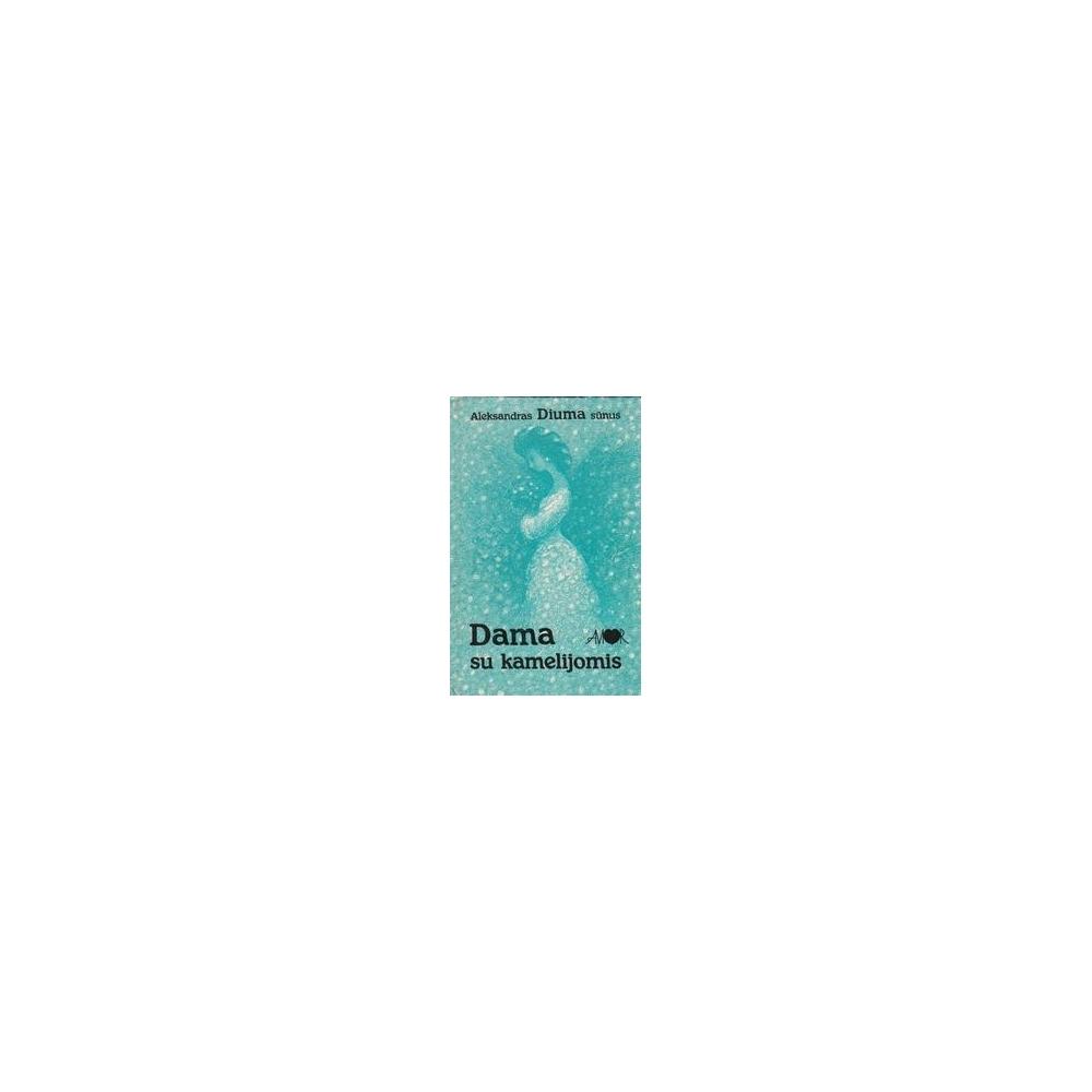 Dama su kamelijomis/ Diuma A.
