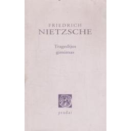Tragedijos gimimas/ Nietzsche F.