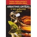Arbatinis grybas ir kiti gydomieji užpilai/ Garbuzov G.