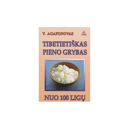 Tibetietiškas pieno grybas nuo 100 ligų/ Agafonovas V.