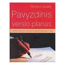 Pavyzdinis verslo planas: patarimai vadovams ir verslininkams kaip išmintingai planuoti verslą/ Stutely R.