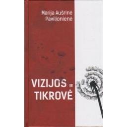 Vizijos ir tikrovė/ Pavilionienė Marija A.