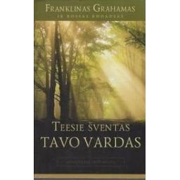 Teesie šventas tavo vardas (Apmąstymai prieš maldą)/ Grahamas F. ir Rhoadsas R.