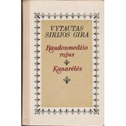Raudonmedžio rojus. Kanarėlės/ Vytautas Sirijos Gira