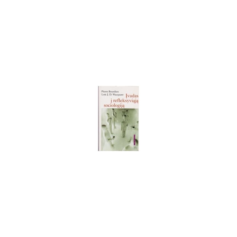 Įvadas į refleksyviąją sociologiją/ Bourdieu P.