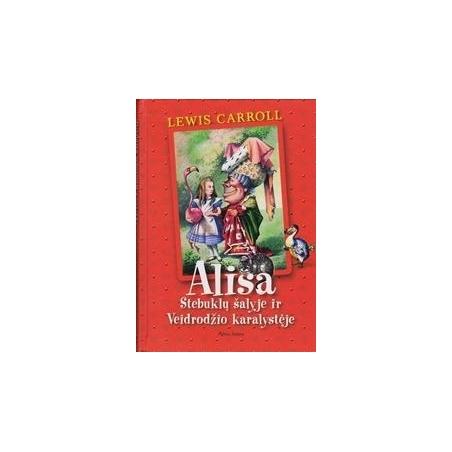 Alisa stebuklų šalyje ir veidrodžio karalystėje/ Carroll L.