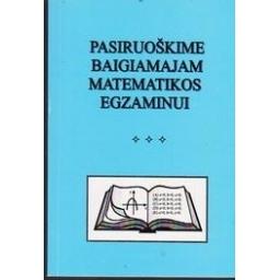 Pasiruoškime baigiamajam matematikos egzaminui/ Mockus Vaidotas ir kiti