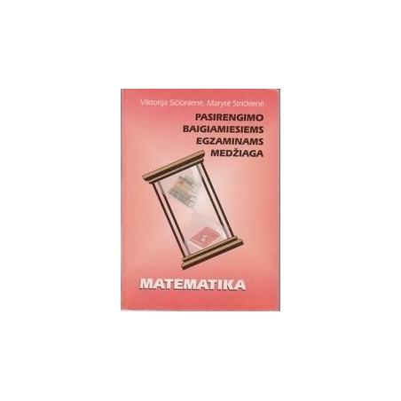 Matematika. Pasirengimo baigiamiesiems egzaminams medžiaga/ Sičiunienė V., Stričkienė M.
