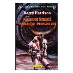 Plieninė žiurkė keliauja pragaran (47)/ Harrison H.
