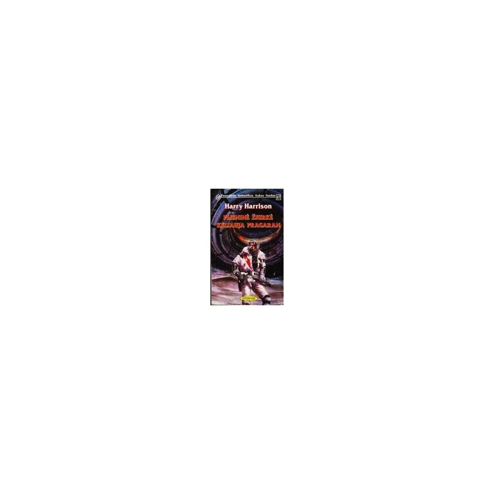 Plieninė žiurkė keliauja pragaran (47)/ Harrison Harry