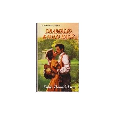 DRAMBLIO KAULO SAGĖ/ Hendrickson E.