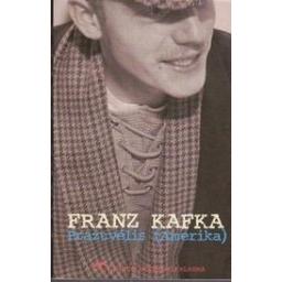 Pražuvėlis (Amerika)/ Kafka F.