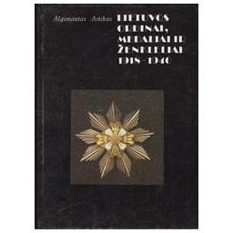Lietuvos ordinai, medaliai ir ženkleliai 1918-1940/ Astikas A.