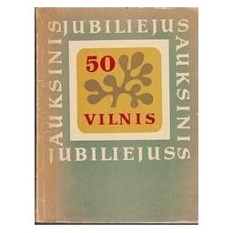 Auksinis jubiliejus/ VILNIS 50