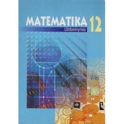 Matematika. Uždavinynas 12 klasė