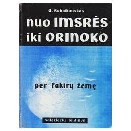 Nuo Imsrės iki Orinoko per fakirų žemę/ Sabaliauskas A.