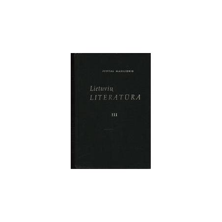 Lietuvių literatūra III dalis/ Masilionis J.