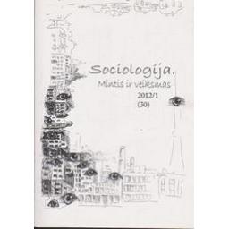 Sociologija. Mintis ir veiksmas 2012/1 (30)/ Valantiejus A. (redakt.)