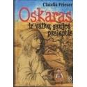 Oskaras ir vaikų gaujos paslaptis/ Frieser C.