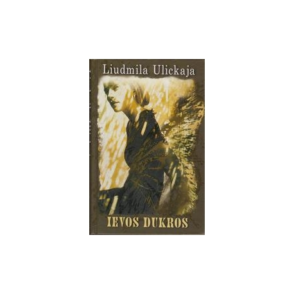 Ievos dukros/ Ulickaja L.