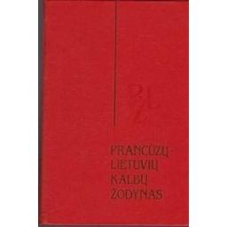 Prancūzų-lietuvių kalbų žodynas/ Juškienė A., Katilienė M., Kaziūnienė K.
